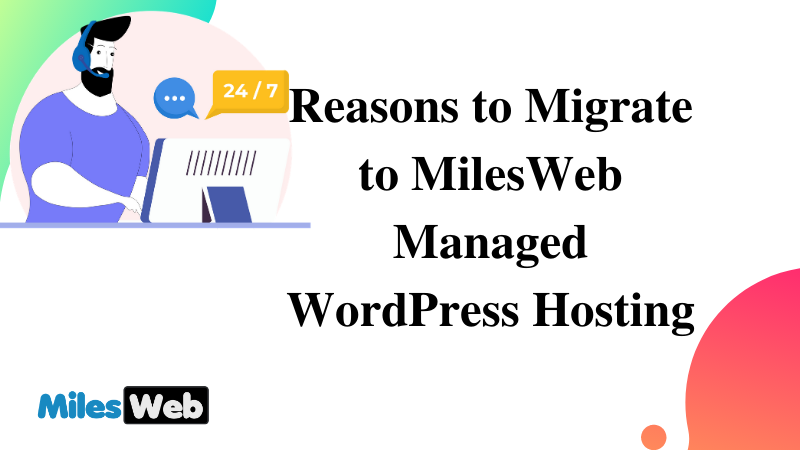 Reasons to Migrate to MilesWeb Managed WordPress Hosting